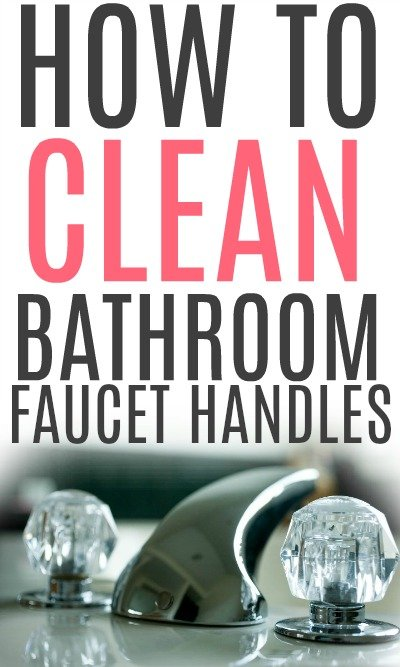 clean bathroom faucet handles