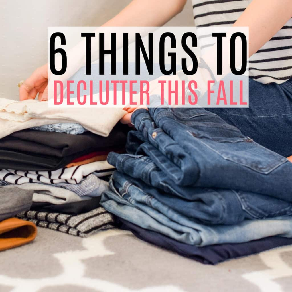 6 things to declutter for fall